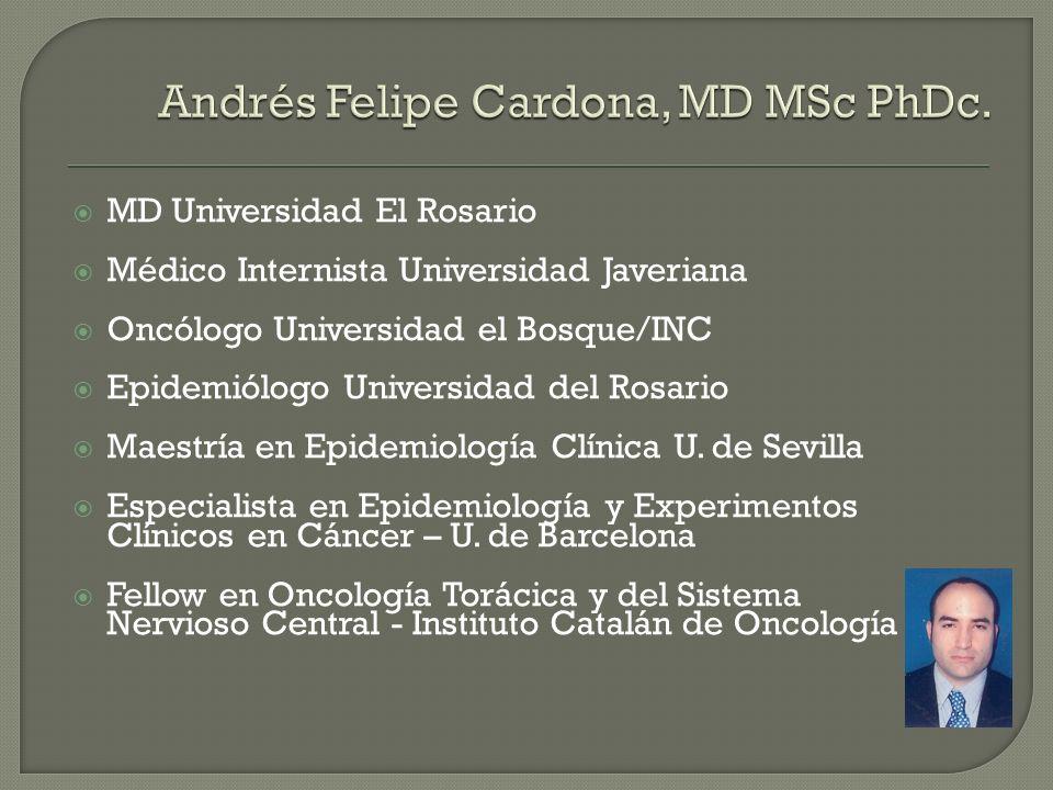 Andrés Felipe Cardona, MD MSc PhDc.