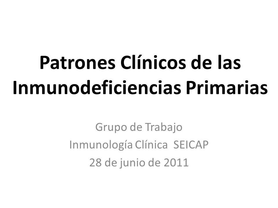 Patrones Clínicos de las Inmunodeficiencias Primarias