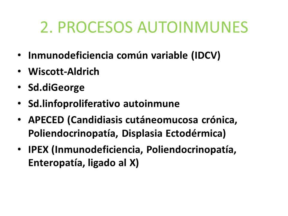 2. PROCESOS AUTOINMUNES Inmunodeficiencia común variable (IDCV)