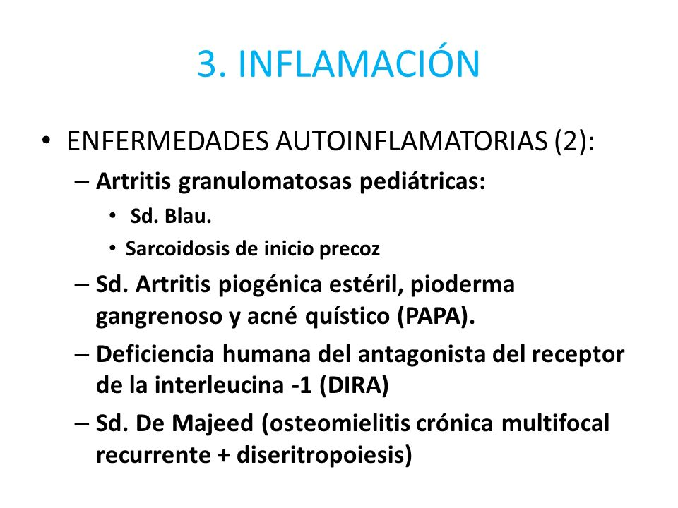 3. INFLAMACIÓN ENFERMEDADES AUTOINFLAMATORIAS (2):
