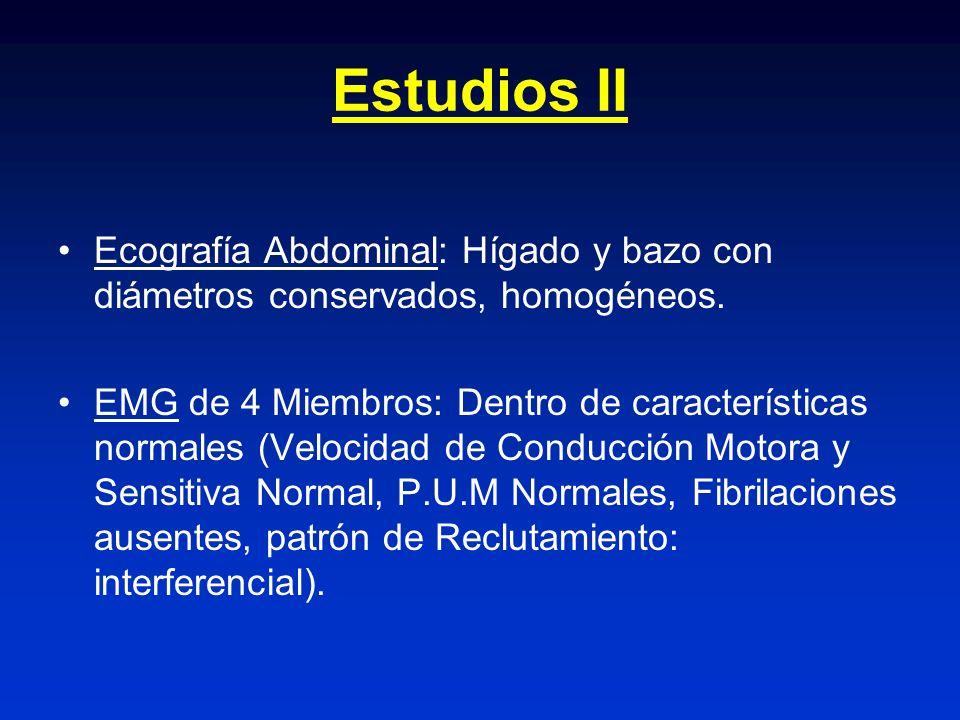 Estudios II Ecografía Abdominal: Hígado y bazo con diámetros conservados, homogéneos.