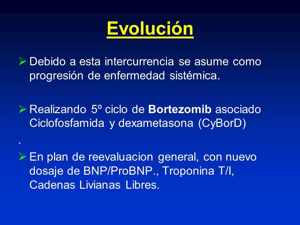 Evolución Debido a esta intercurrencia se asume como progresión de enfermedad sistémica.
