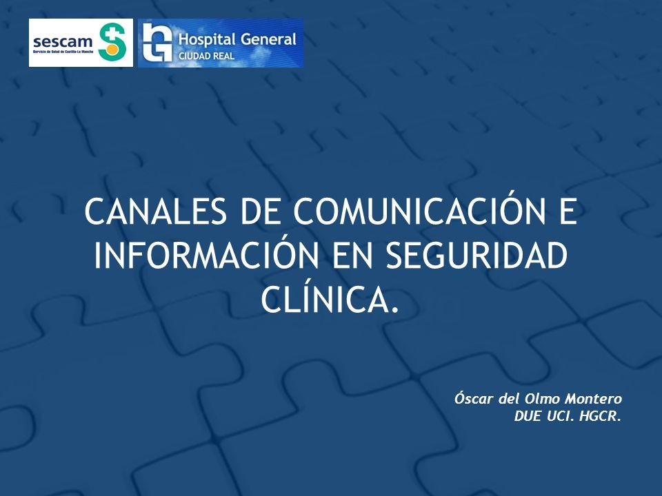 CANALES DE COMUNICACIÓN E INFORMACIÓN EN SEGURIDAD CLÍNICA.