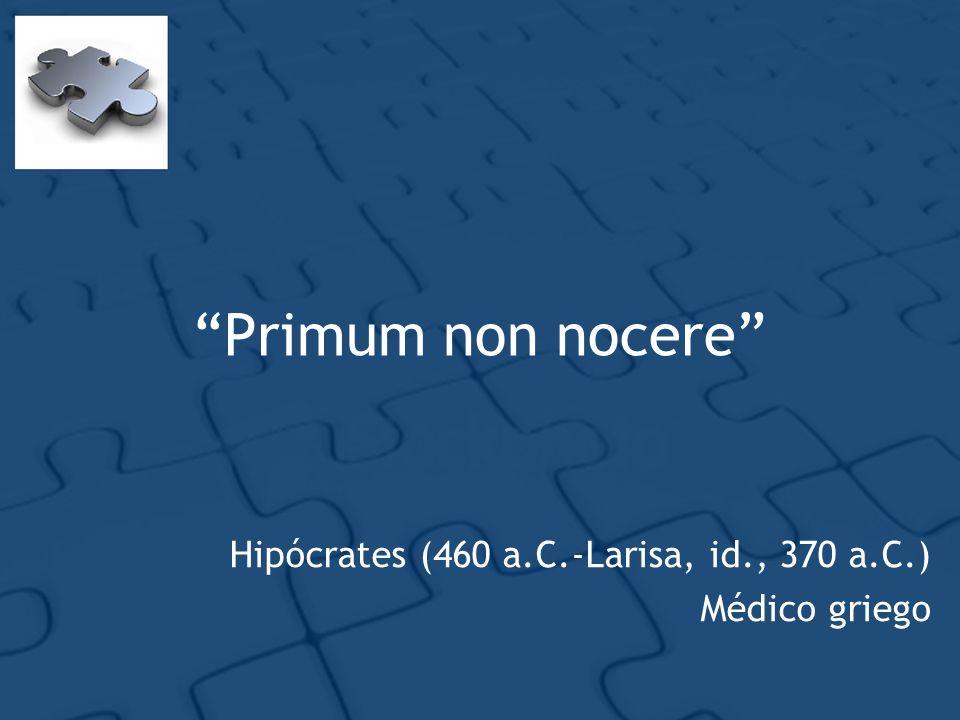 Hipócrates (460 a.C.-Larisa, id., 370 a.C.) Médico griego