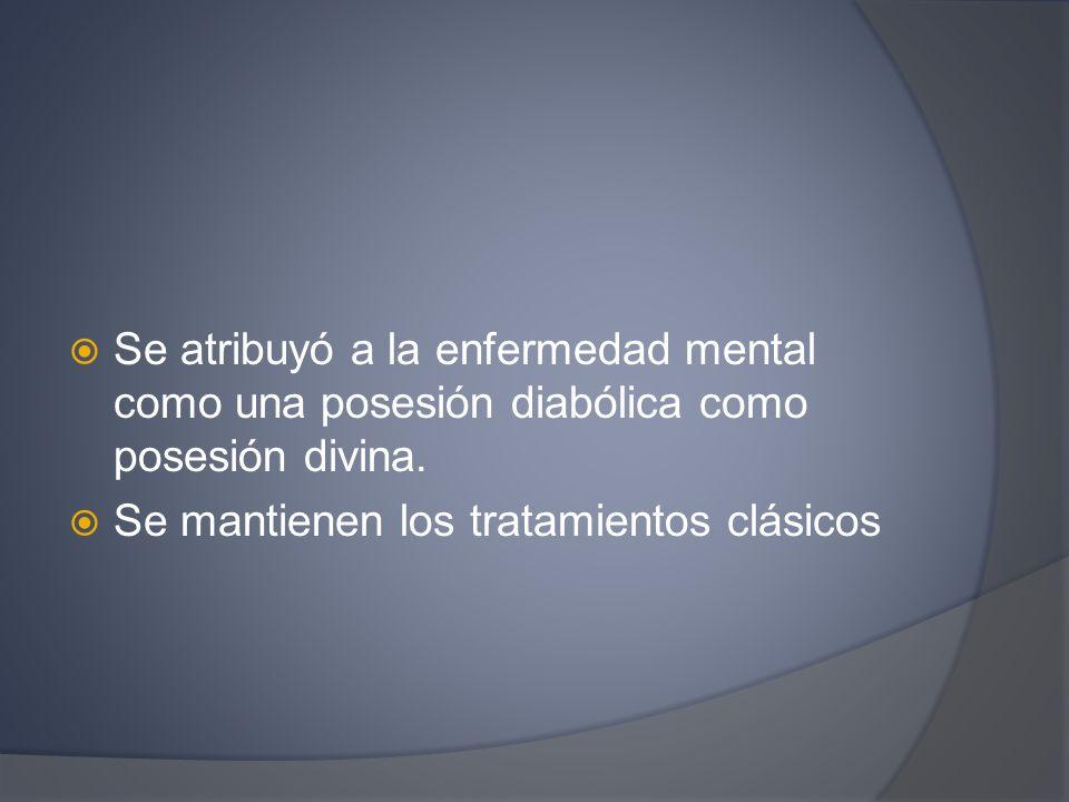 Se atribuyó a la enfermedad mental como una posesión diabólica como posesión divina.