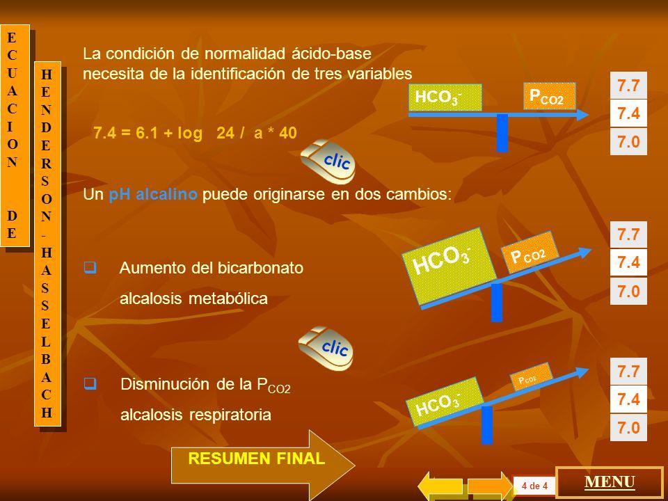 ECUACIO N DE. La condición de normalidad ácido-base necesita de la identificación de tres variables.