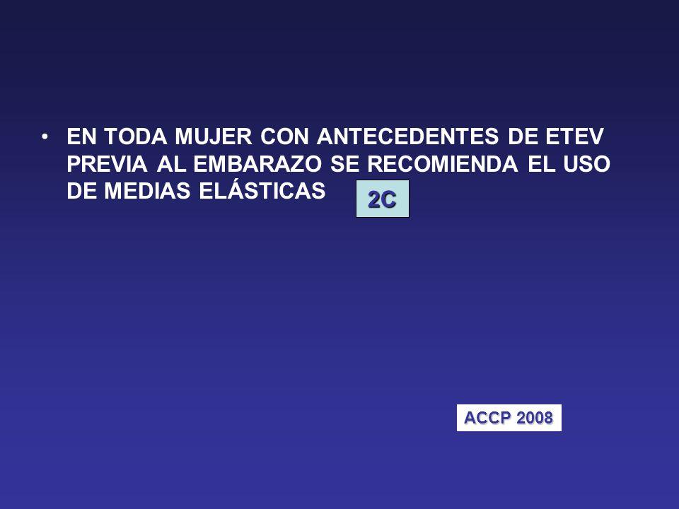 EN TODA MUJER CON ANTECEDENTES DE ETEV PREVIA AL EMBARAZO SE RECOMIENDA EL USO DE MEDIAS ELÁSTICAS