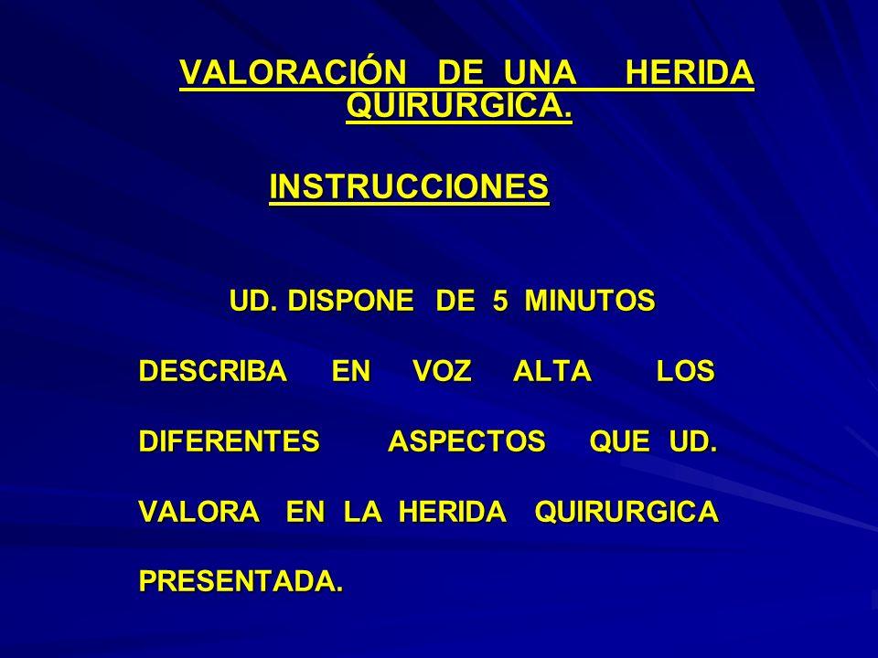 VALORACIÓN DE UNA HERIDA QUIRURGICA.