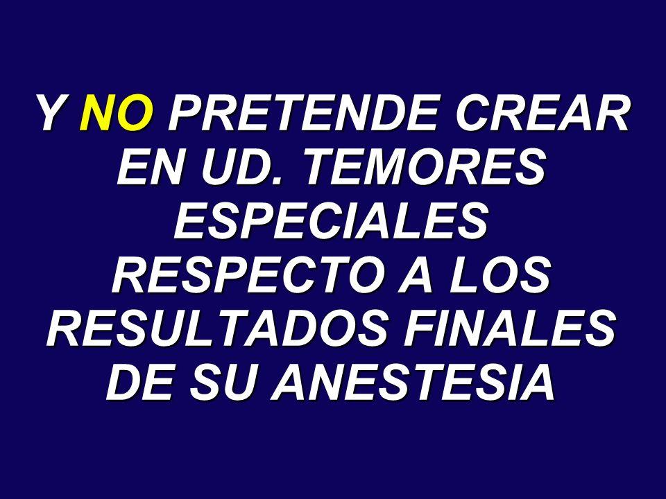 Y NO PRETENDE CREAR EN UD