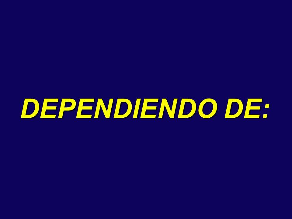 DEPENDIENDO DE: