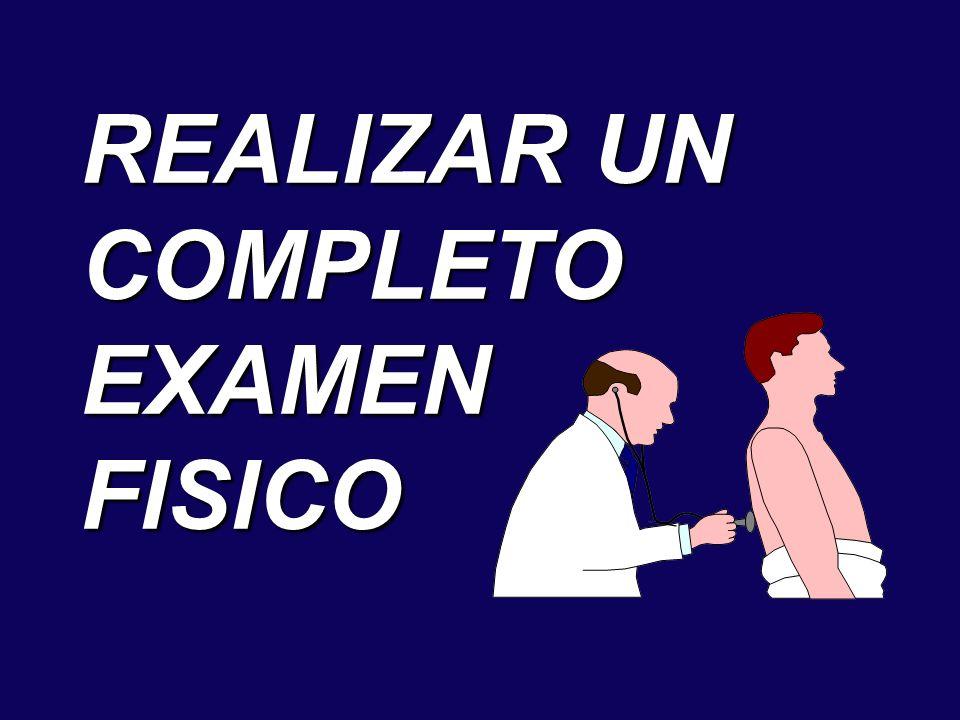 REALIZAR UN COMPLETO EXAMEN FISICO