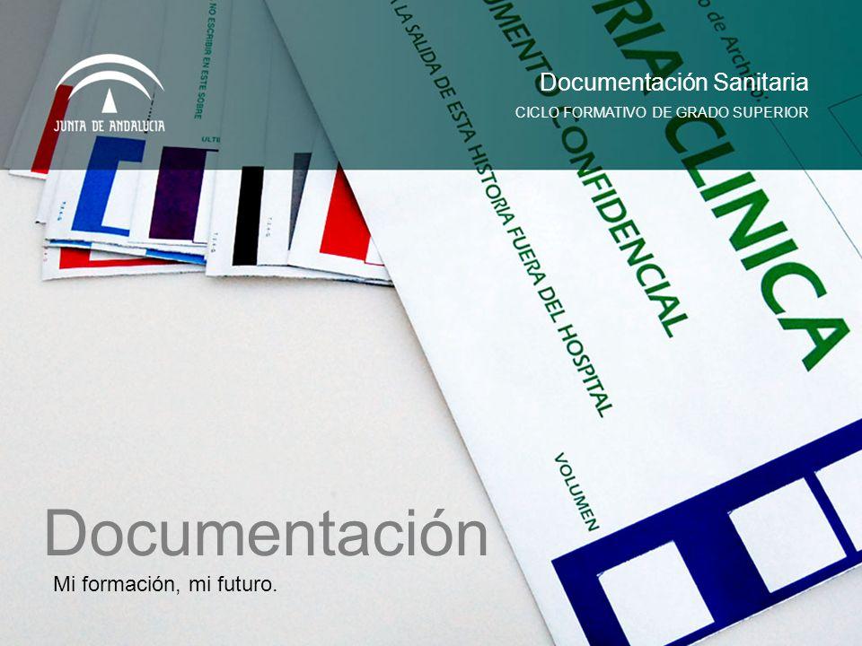 Documentación Documentación Sanitaria Mi formación, mi futuro.