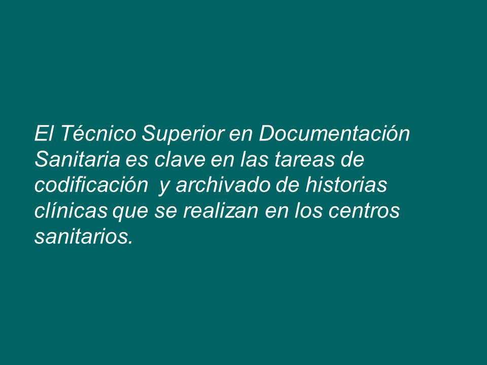 El Técnico Superior en Documentación Sanitaria es clave en las tareas de codificación y archivado de historias clínicas que se realizan en los centros sanitarios.