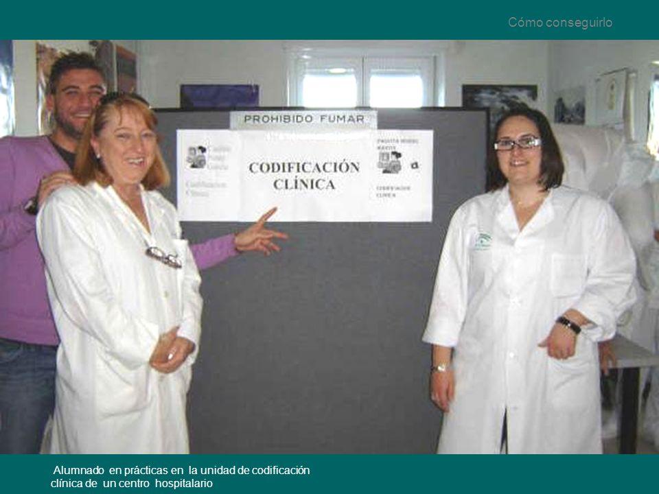 Cómo conseguirlo Alumnado en prácticas en la unidad de codificación clínica de un centro hospitalario.