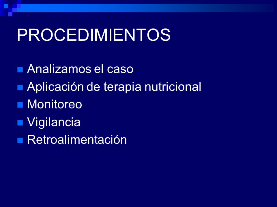 PROCEDIMIENTOS Analizamos el caso Aplicación de terapia nutricional