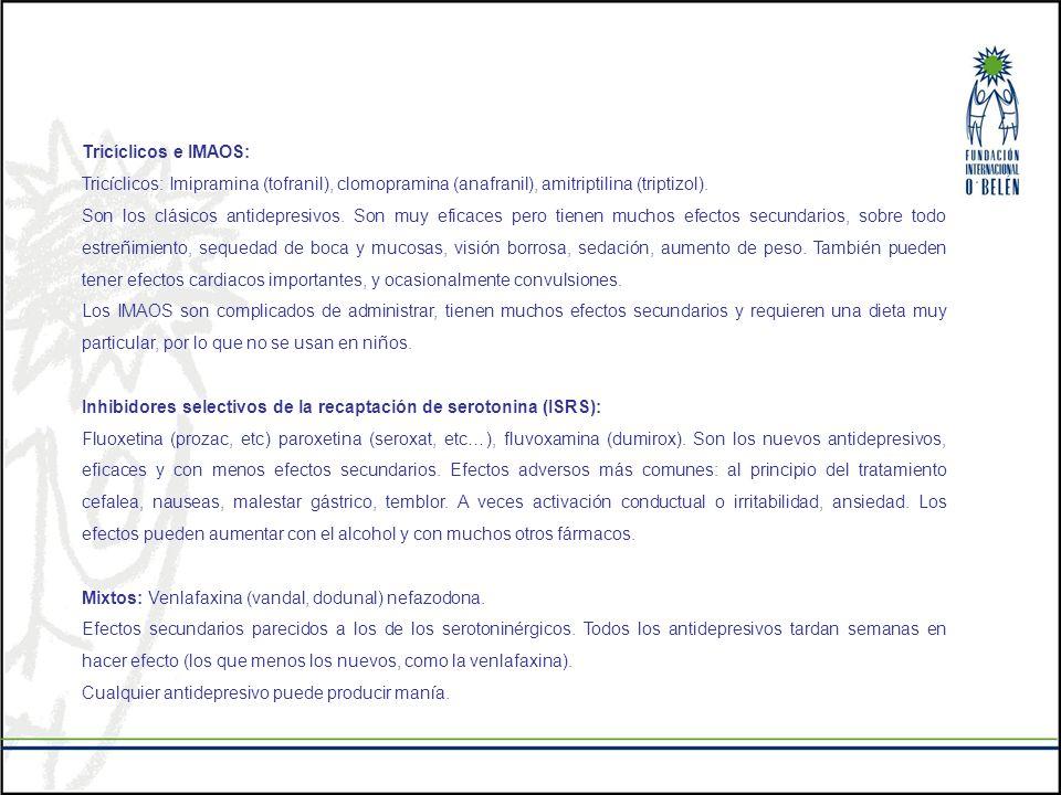 Tricíclicos e IMAOS: Tricíclicos: Imipramina (tofranil), clomopramina (anafranil), amitriptilina (triptizol).