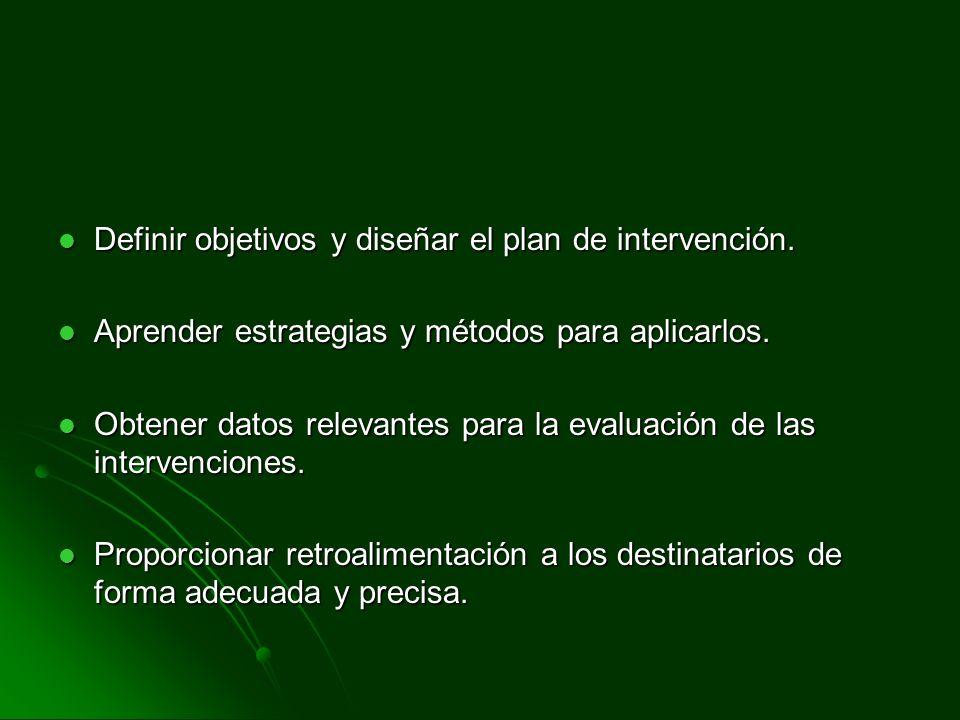 Definir objetivos y diseñar el plan de intervención.