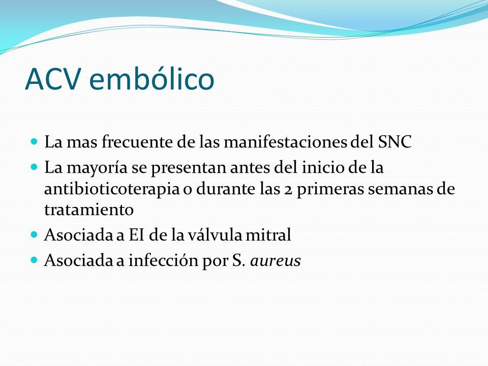 ACV embólico La mas frecuente de las manifestaciones del SNC