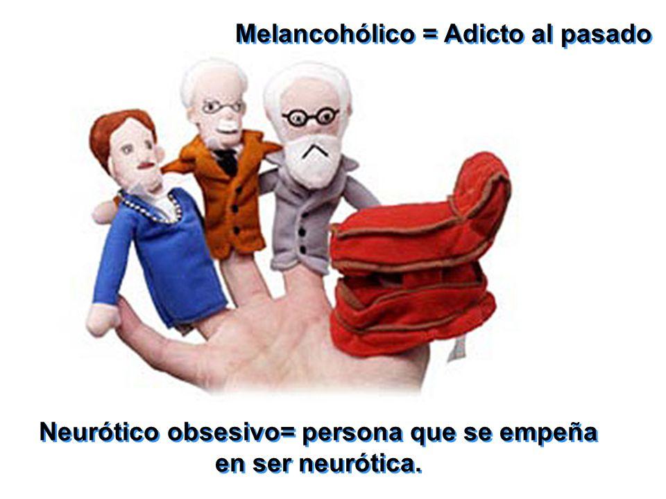 Neurótico obsesivo= persona que se empeña