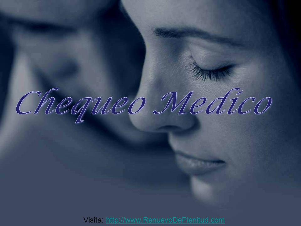 Chequeo Medico Visita: http://www.RenuevoDePlenitud.com