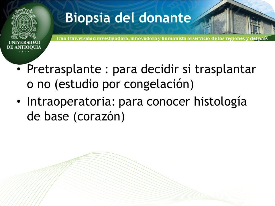 Biopsia del donante Pretrasplante : para decidir si trasplantar o no (estudio por congelación)