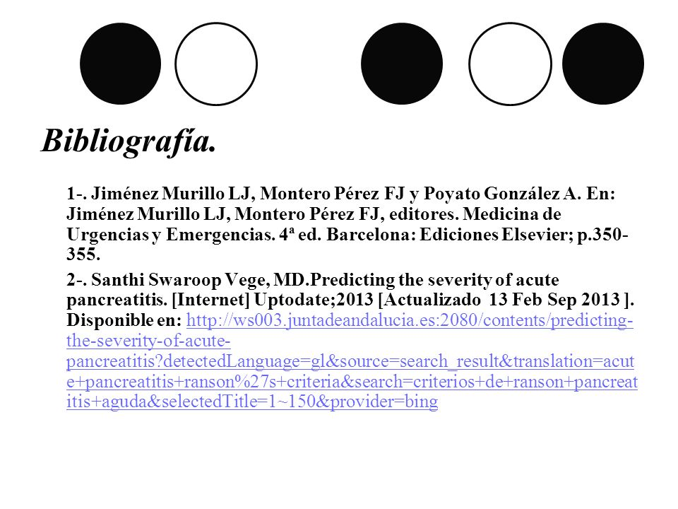 Bibliografía. 1-. Jiménez Murillo LJ, Montero Pérez FJ y Poyato González A. En: Jiménez Murillo LJ, Montero Pérez FJ, editores. Medicina de Urgencias y Emergencias. 4ª ed. Barcelona: Ediciones Elsevier; p.350-355.