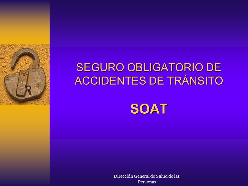 SEGURO OBLIGATORIO DE ACCIDENTES DE TRÁNSITO SOAT