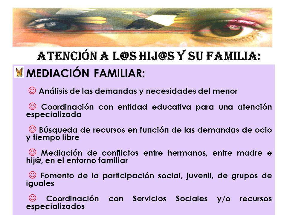 ATENCIÓN A L@S HIJ@S Y SU FAMILIA: