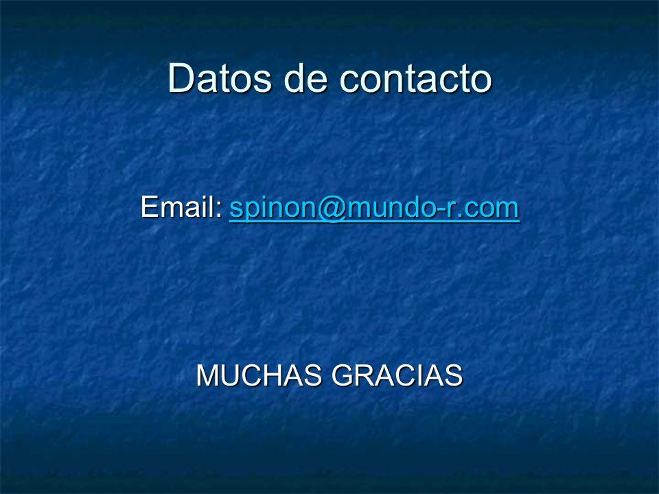 Datos de contacto Email: spinon@mundo-r.com MUCHAS GRACIAS