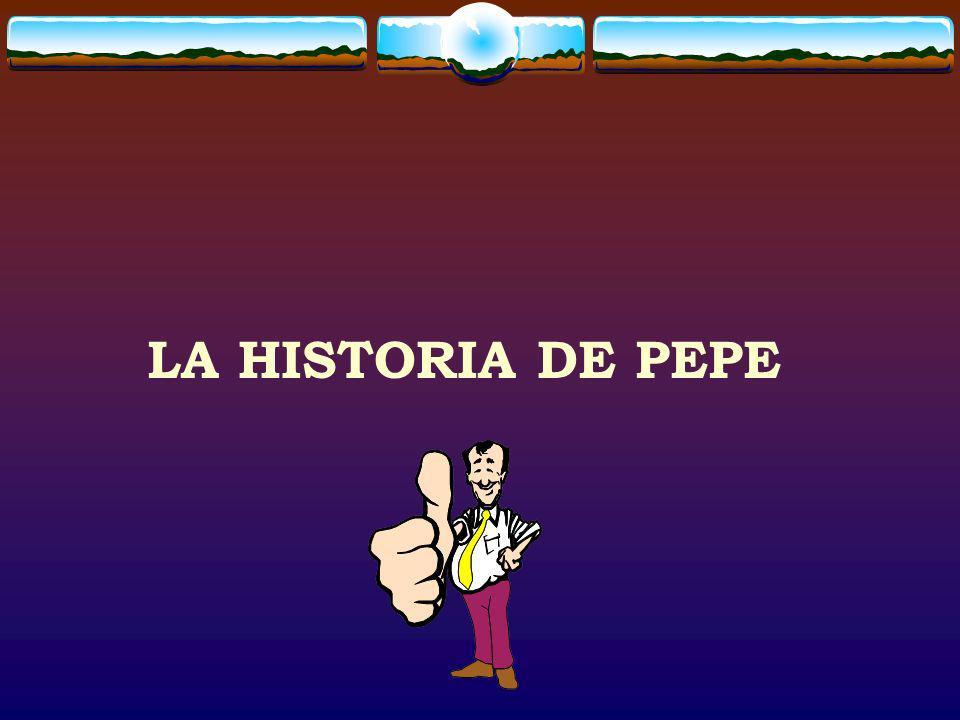 LA HISTORIA DE PEPE