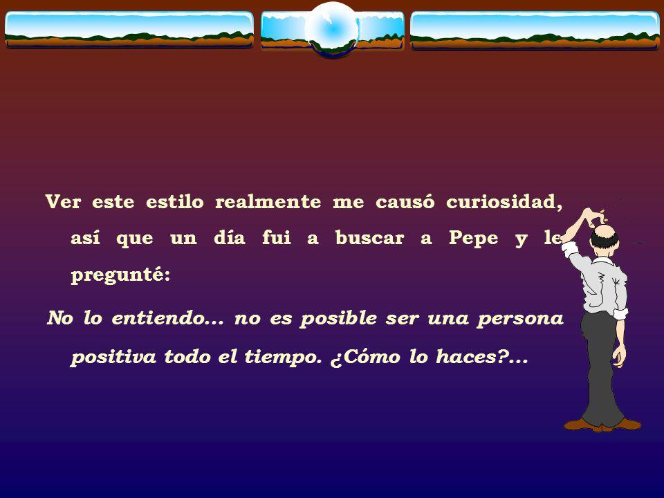 Ver este estilo realmente me causó curiosidad, así que un día fui a buscar a Pepe y le pregunté:
