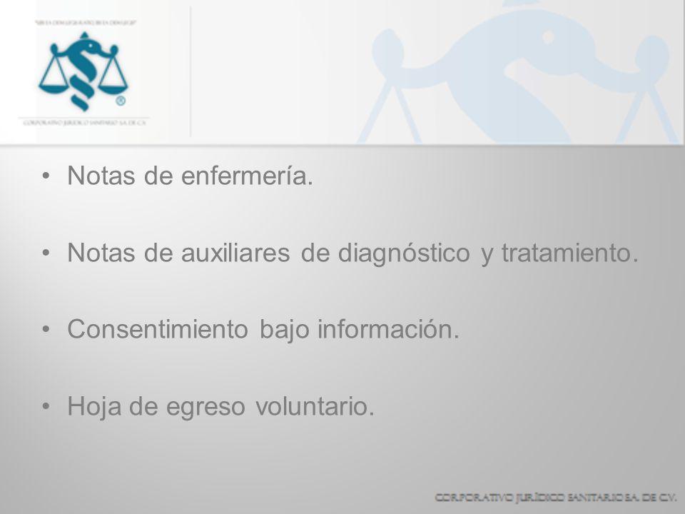 Notas de enfermería. Notas de auxiliares de diagnóstico y tratamiento. Consentimiento bajo información.