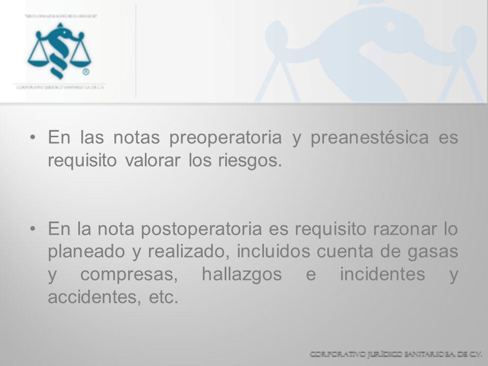 En las notas preoperatoria y preanestésica es requisito valorar los riesgos.