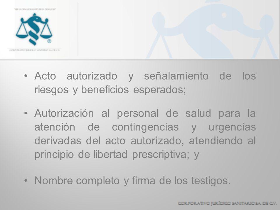 Acto autorizado y señalamiento de los riesgos y beneficios esperados;