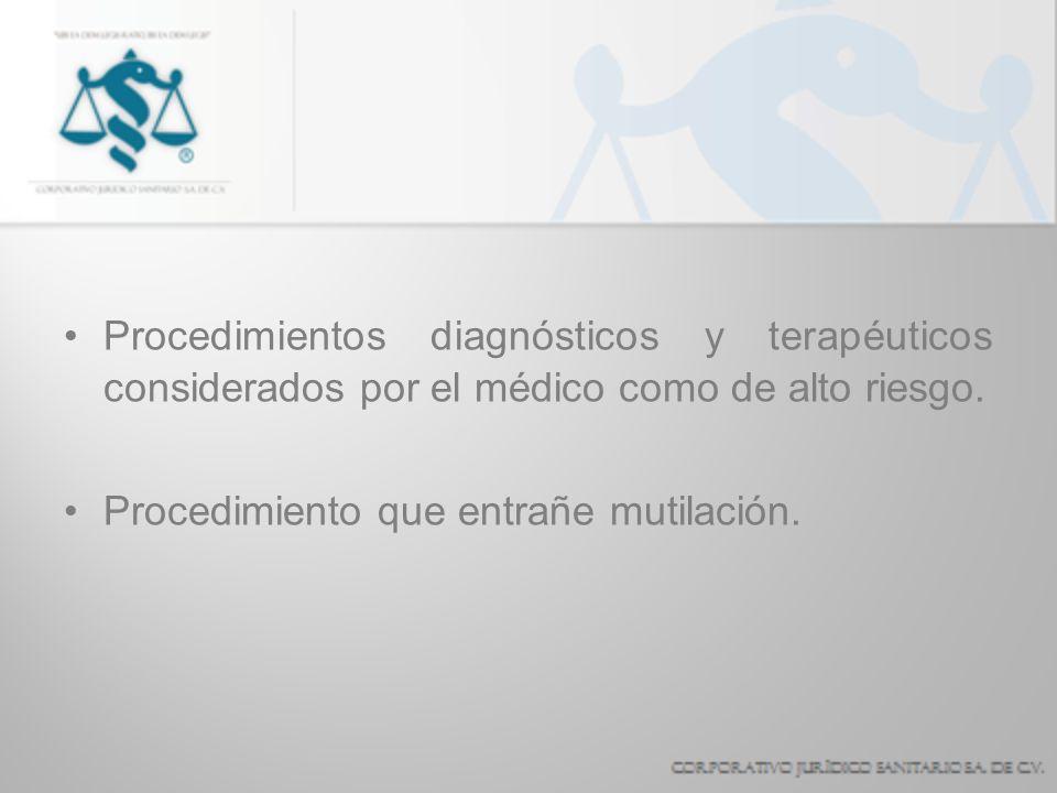 Procedimientos diagnósticos y terapéuticos considerados por el médico como de alto riesgo.