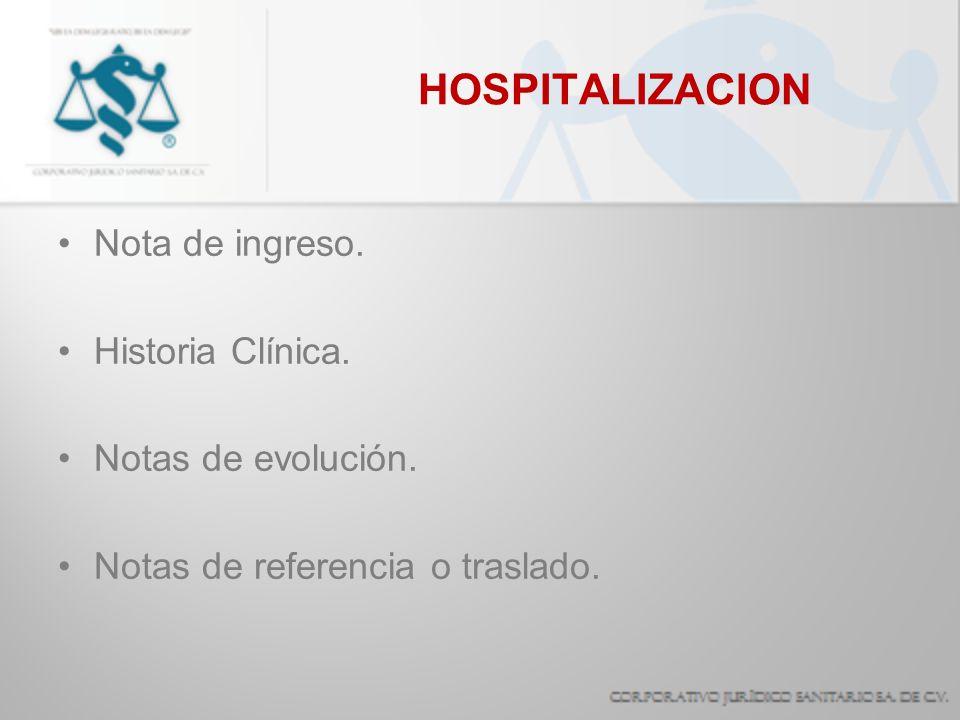 HOSPITALIZACION Nota de ingreso. Historia Clínica. Notas de evolución.