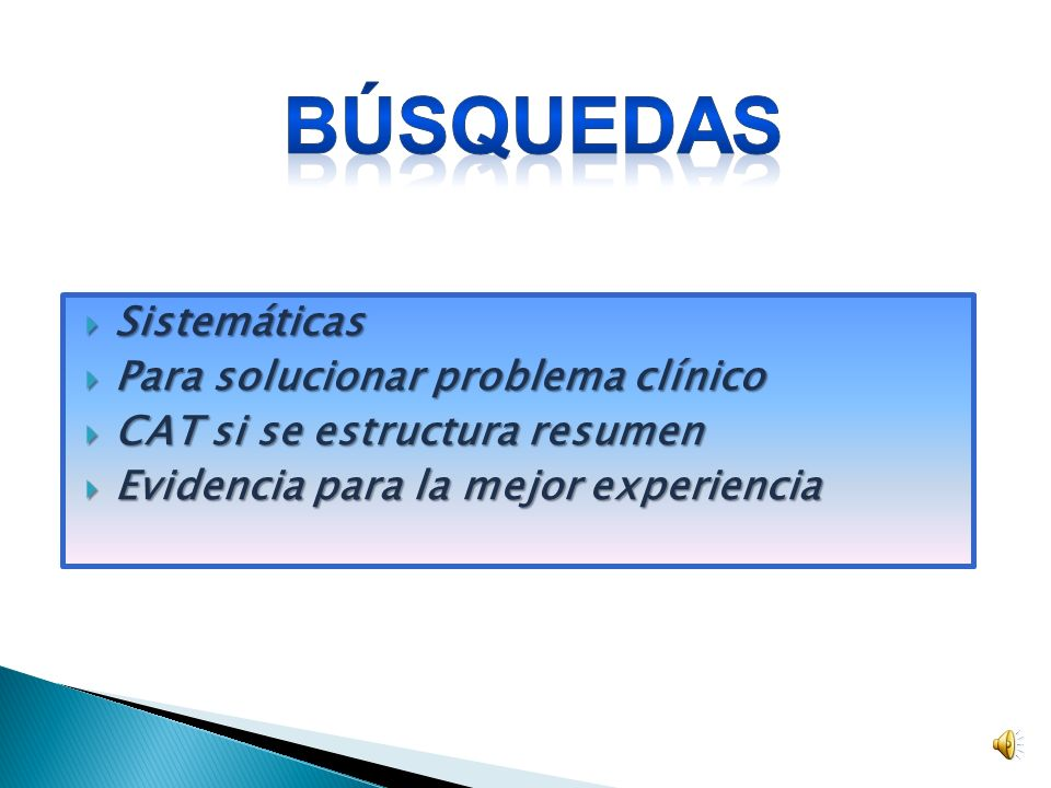 BÚSQUEDAS Sistemáticas Para solucionar problema clínico