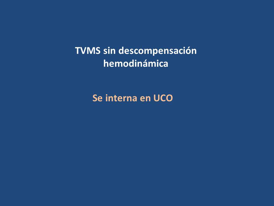 TVMS sin descompensación hemodinámica