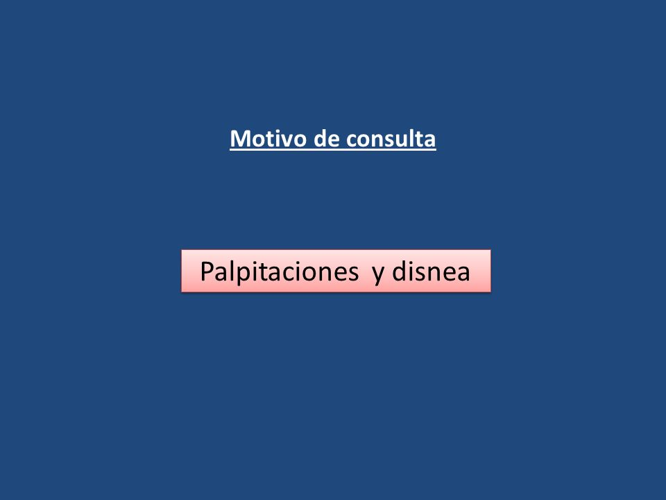 Palpitaciones y disnea