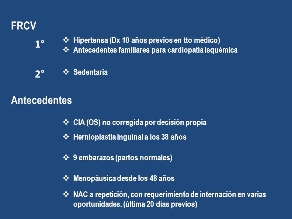 FRCV 1° 2° Antecedentes Hipertensa (Dx 10 años previos en tto médico)