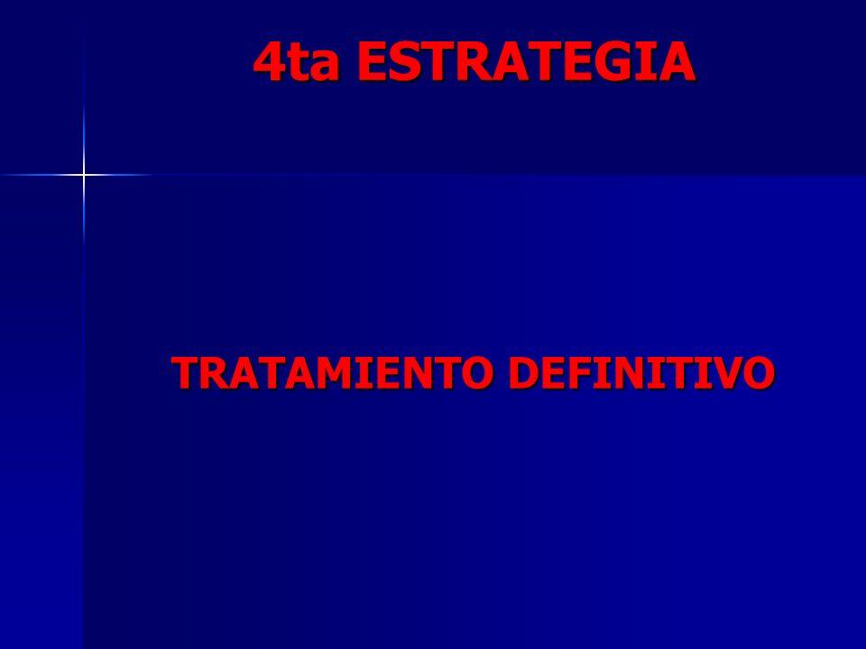 4ta ESTRATEGIA TRATAMIENTO DEFINITIVO