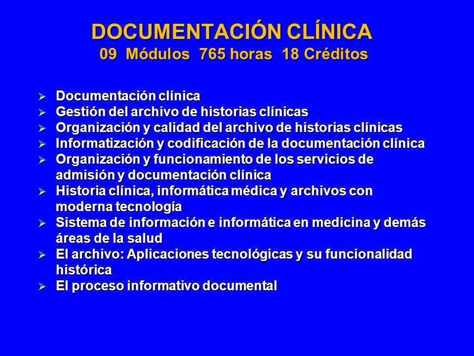 DOCUMENTACIÓN CLÍNICA 09 Módulos 765 horas 18 Créditos