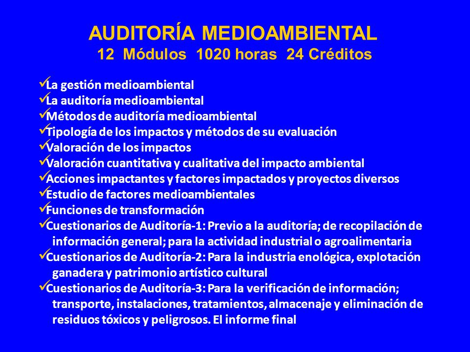 AUDITORÍA MEDIOAMBIENTAL 12 Módulos 1020 horas 24 Créditos