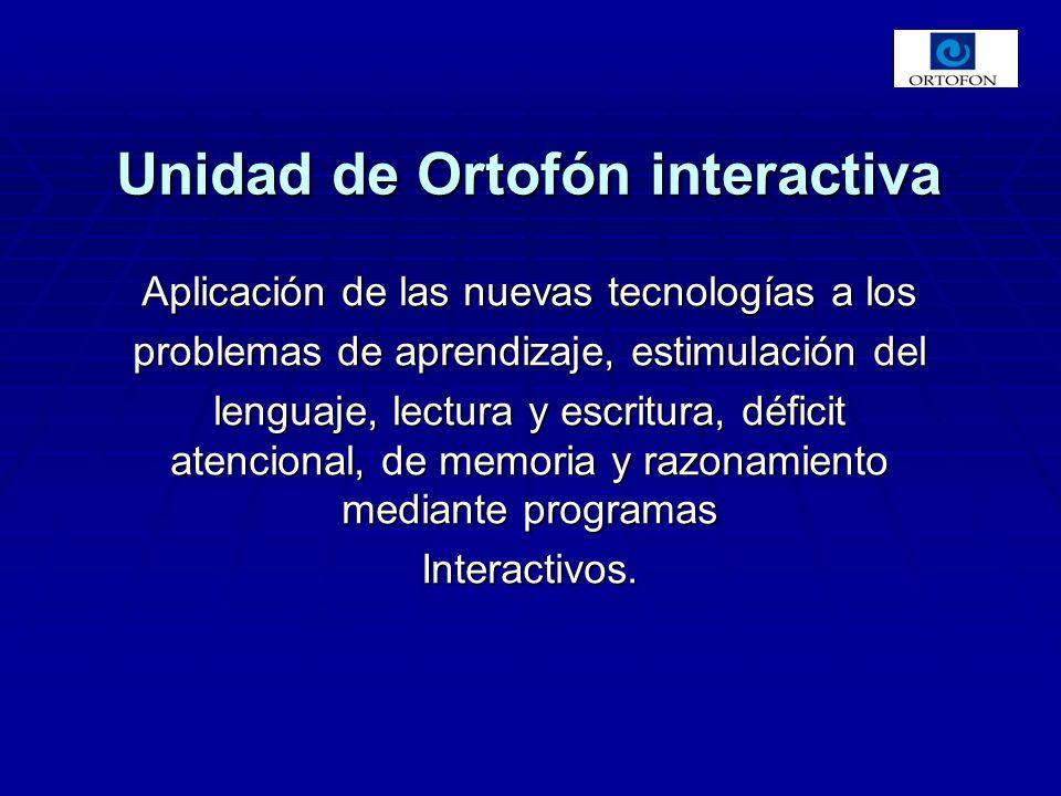Unidad de Ortofón interactiva