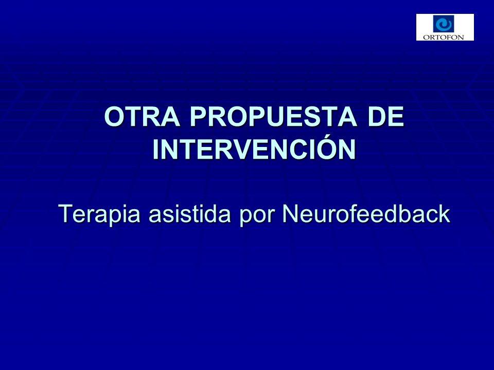 OTRA PROPUESTA DE INTERVENCIÓN Terapia asistida por Neurofeedback