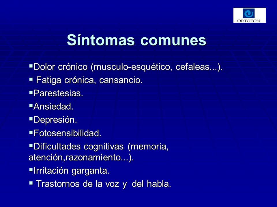Síntomas comunes Dolor crónico (musculo-esquético, cefaleas...).