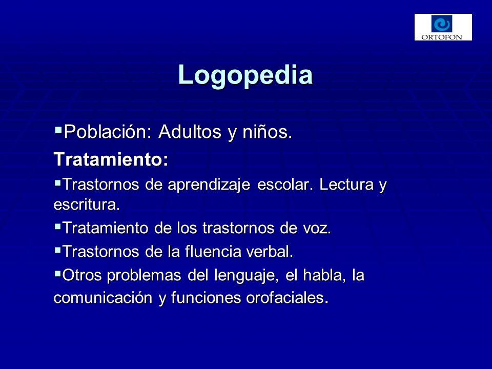 Logopedia Población: Adultos y niños. Tratamiento: