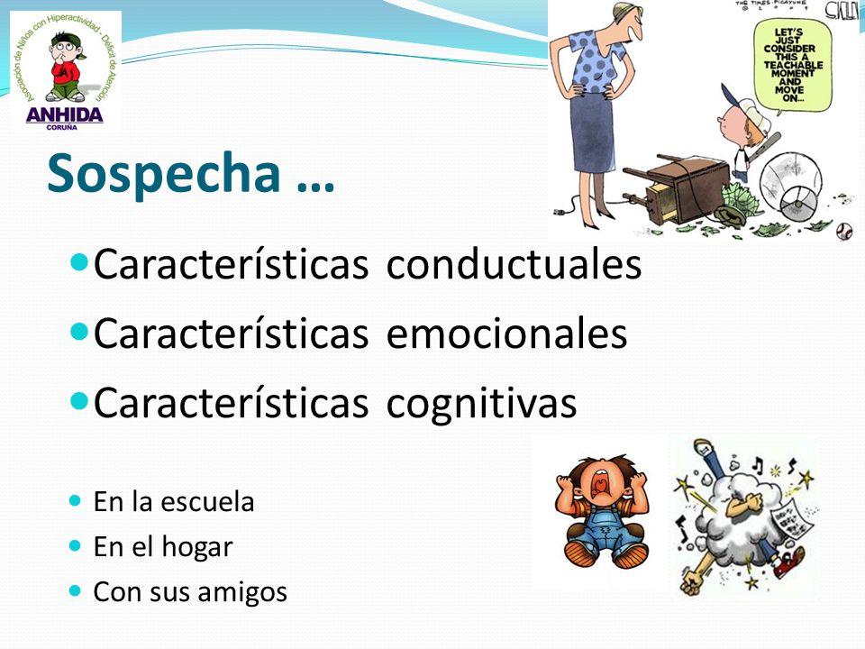 Sospecha … Características conductuales Características emocionales