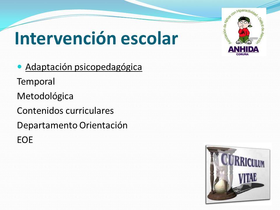 Intervención escolar Adaptación psicopedagógica Temporal Metodológica