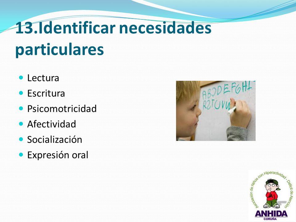 13.Identificar necesidades particulares